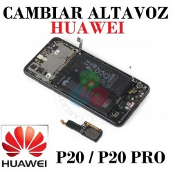 CAMBIAR ALTAVOZ HUAWEI P20/...